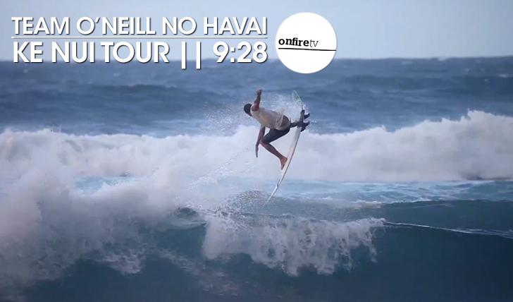 22844Ke Nui Tour | Team O'Neill no Havai || 9:28