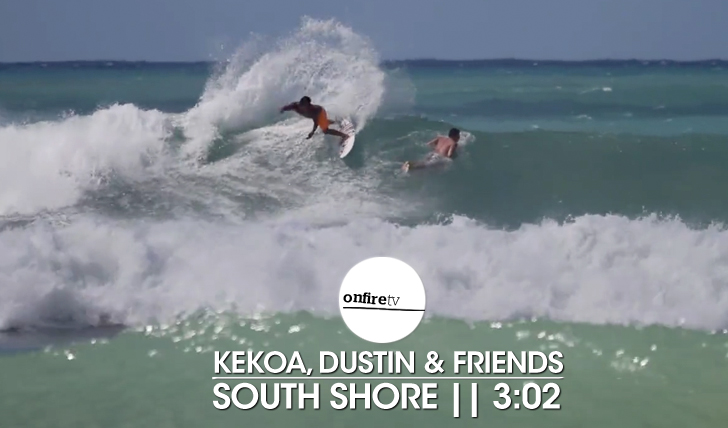 22900Kekoa, Dustin e cia | Point break no South Shore || 3:02