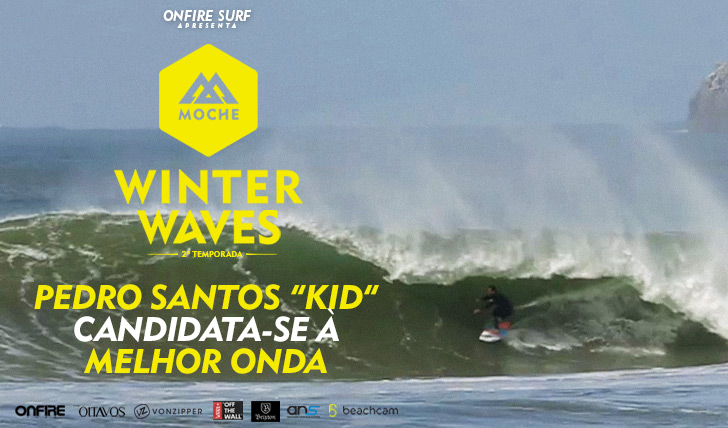 "22855Pedro Santos ""Kid"" candidata-se à ""Melhor Onda"" do MOCHE Winter Waves 