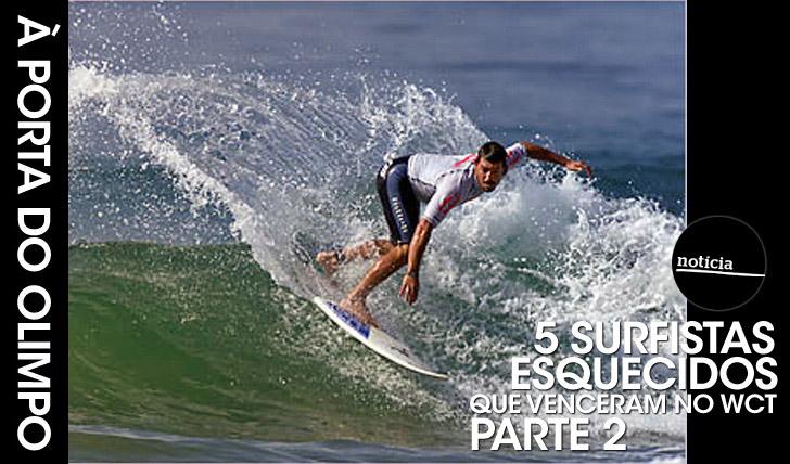 242485 surfistas esquecidos que venceram no WCT | Parte 2