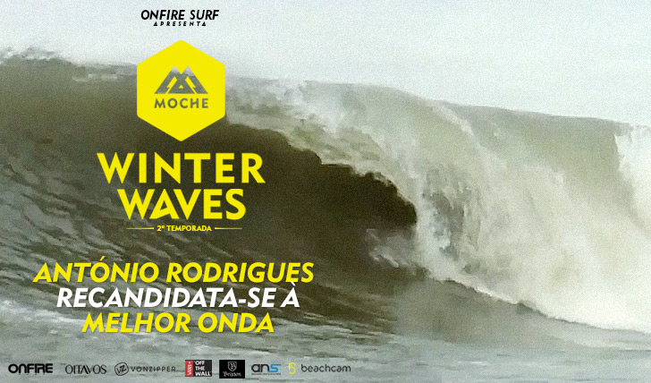 24484António Rodrigues candidata-se à Melhor Onda do MOCHE Winter Waves | 2ª Temporada