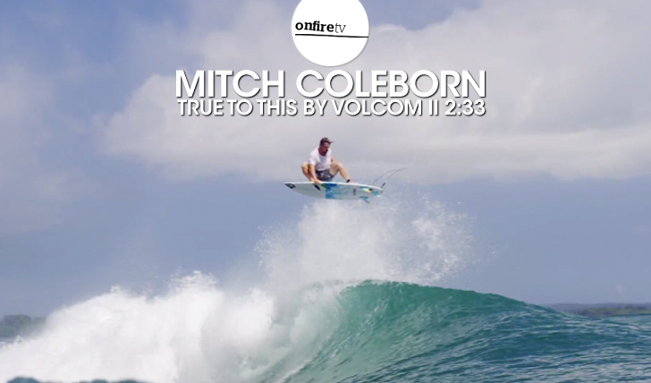 23986Mitch Coleborn | True to this by Volcom || 2:33