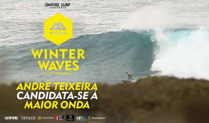 "24703André Teixeira candidata-se à ""Maior Onda"" do MOCHE Winter Waves 