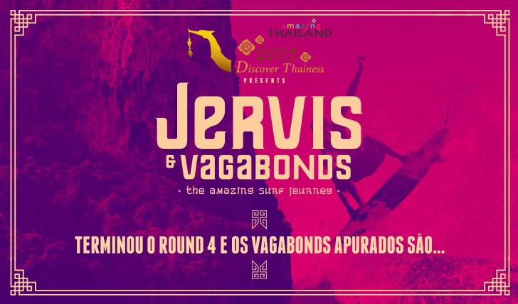 24755Os Vagabonds apurados para round decisor de Jervis and Vagabonds são…