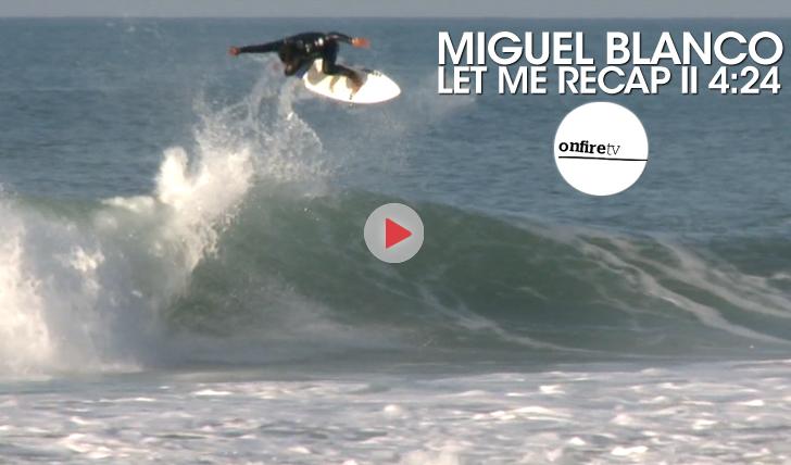 25028Miguel Blanco | Let Me Recap || 4:24