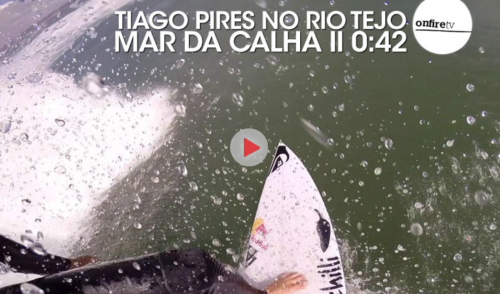 24928Mar da Calha | Tiago Pires no Rio Tejo || 0:42