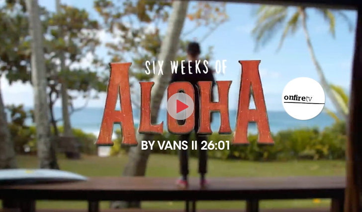 249146 weeks of Aloha | By VANS || 26:01