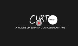 CURT-A-VIDA-DE-UM-SURFISTA-COM-AUTISMO-DOCUMENTARIO