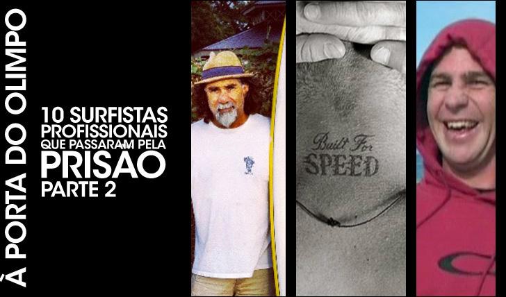 2661610 surfistas profissionais que já estiveram na prisão | Parte  2