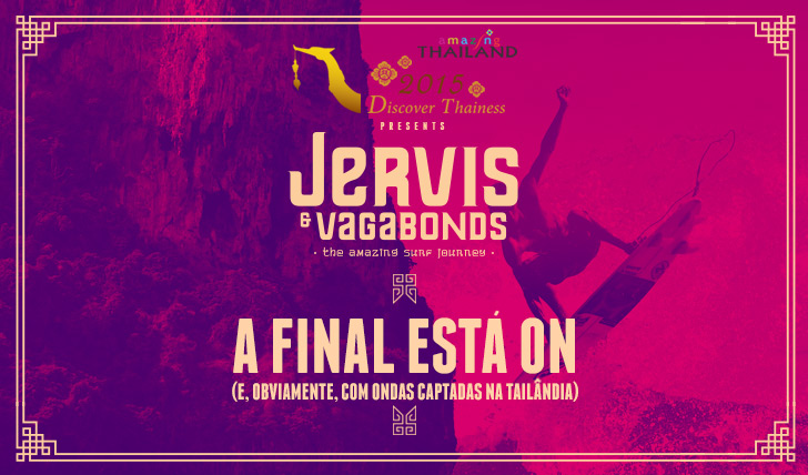 26523Está ON a Final de Jervis and Vagabonds!!!