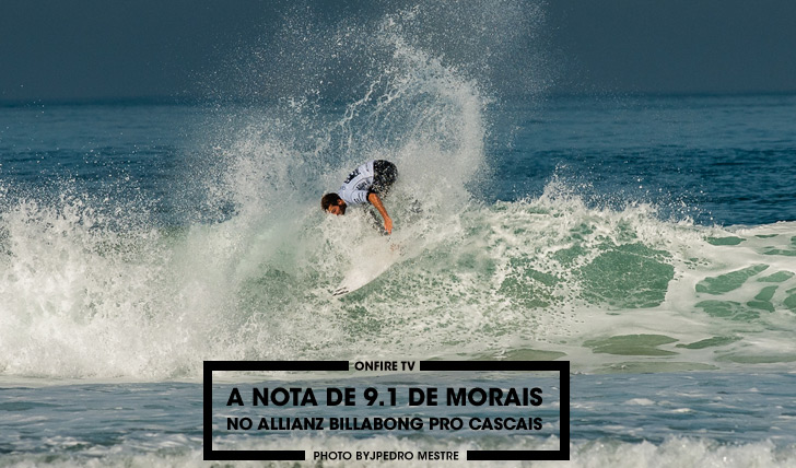27486A nota de 9.1 de Morais no round 3 do Allianz Billabong Pro Cascais