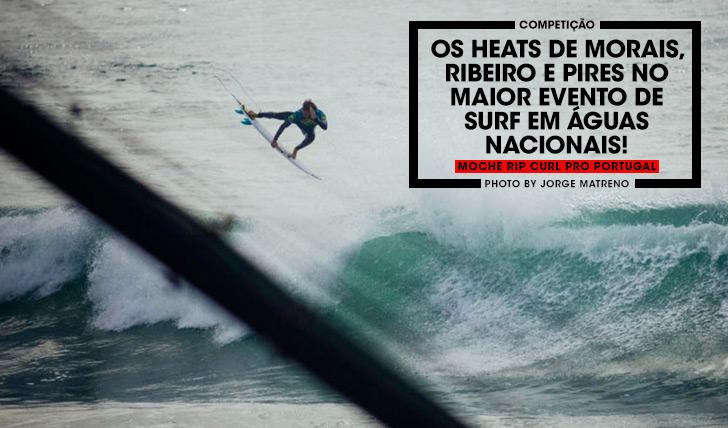 27876Os heats de Morais, Ribeiro e Pires no MOCHE Rip Curl Pro Portugal