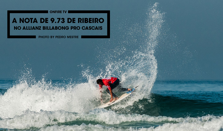 27497A nota de 9.73 de Vasco Ribeiro no Allianz Billabong Pro Cascais