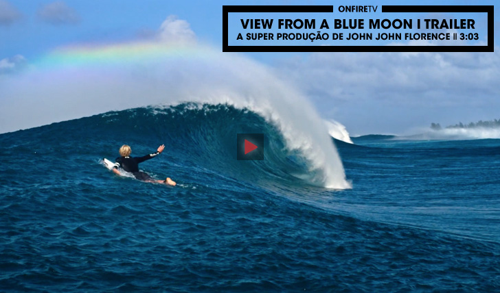 28321View From A Blue Moon de John John Florence | Trailer || 3:03