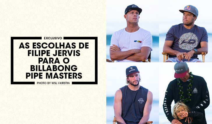 28999As escolhas de Filipe Jervis para o Billabong Pipe Masters