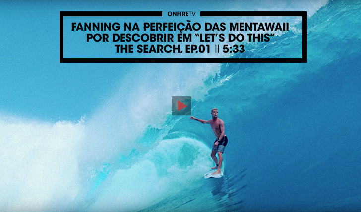 28894Fanning na perfeição por descobrir das Mentawaii I Let's do This I The Search Ep.01 II 5:33