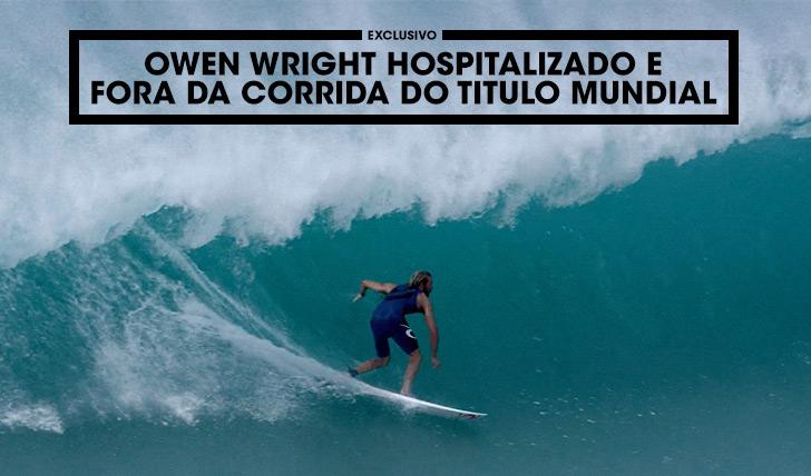29014Owen Wright hospitalizado e fora da corrida pelo título mundial