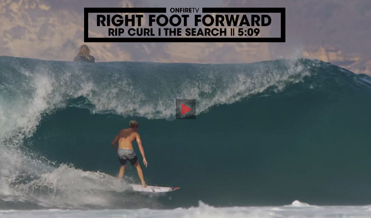 29201Right foot forward | Rip Curl | The Search || 5:08
