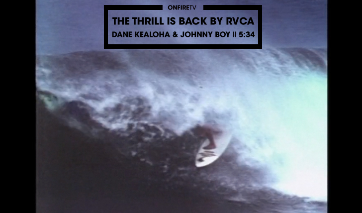 29212Dane Kealoha & John Gomes | The Thrill is Back by RVCA || 5:34