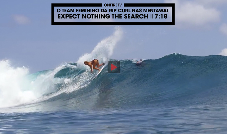 29049O team Rip Curl Feminino nas Mentawai | Expect Nothing || 7:18