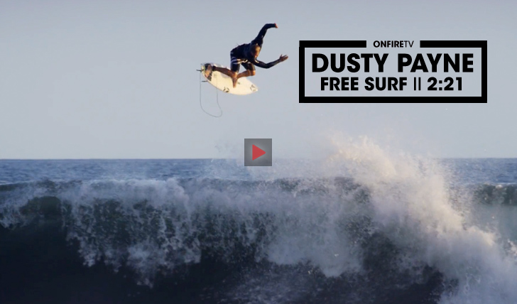 29617Dusty Payne | Free surf || 2:21