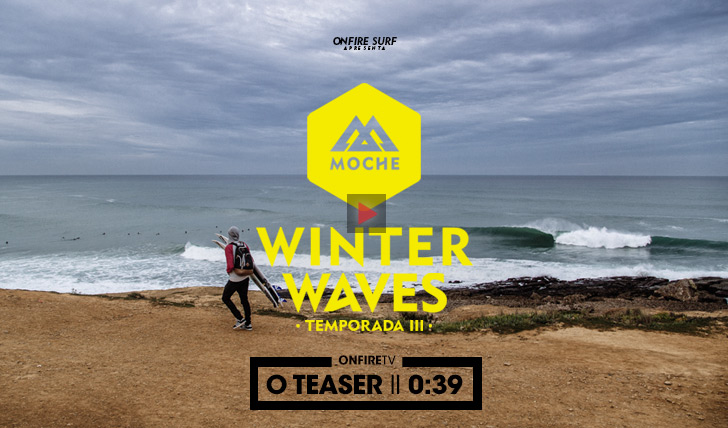 29404O teaser da Temporada III do Moche Winter Waves II 0:39