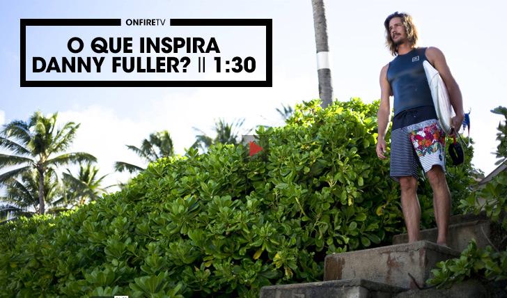 29591O que inspira Danny Fuller? II 1:30