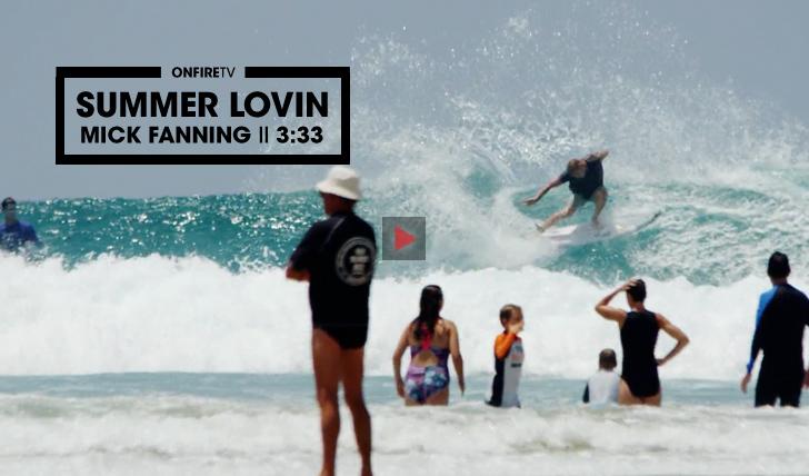 29699Mick Fanning em Summer Lovin || 3:33
