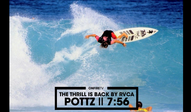 29525Pottz | THE THRILL IS BACK BY RVCA || 7:56