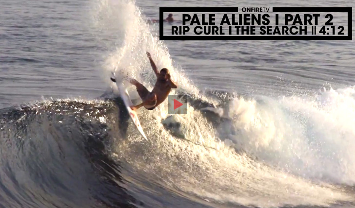29542PALE ALIENS – PART 2 | RIP CURL | THE SEARCH || 4:12