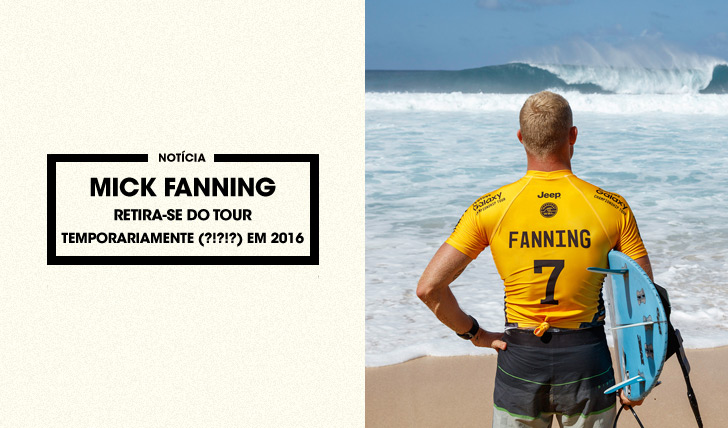 30082Mick Fanning fora do tour em 2016…