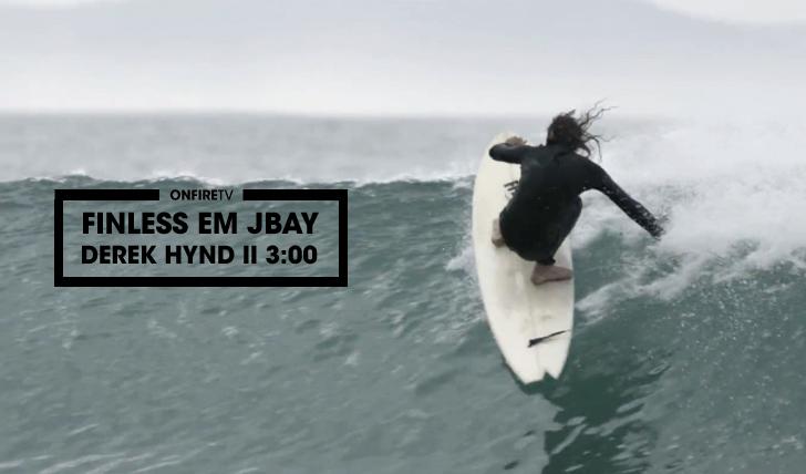 29997Finless em JBay | Derek Hynd || 3:00