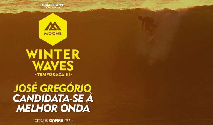 29836José Gregório candidata-se à Melhor Onda do MOCHE Winter Waves | Temporada III