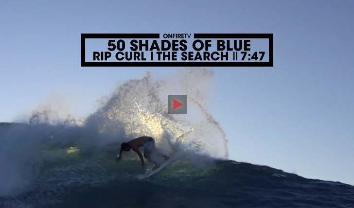 3022050 Shades of Blue | Rip Curl | The Search || 7:47