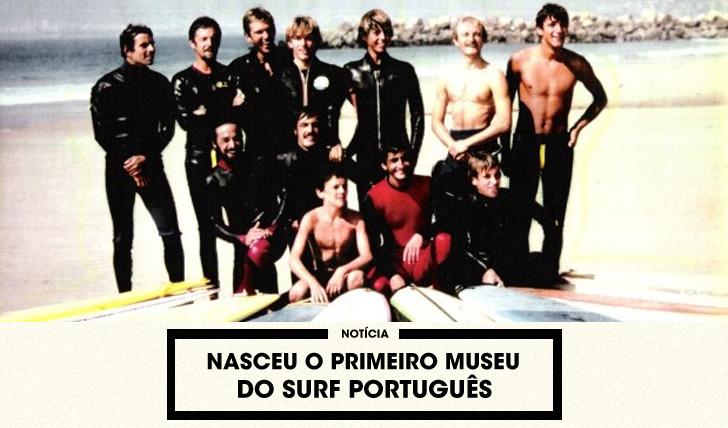 30362Nasceu o primeiro Museu do surf português
