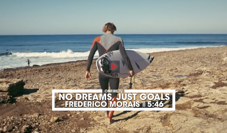 30513Frederico Morais | No Dreams, Just Goals || 5:46