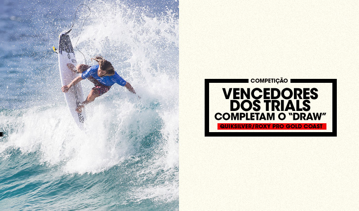 "30397Vencedores dos trials completam o ""draw"" do Quik e Roxy Pro Gold Coast"