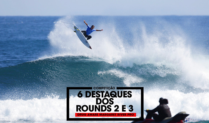 309436 destaques dos round 2 e 3 no Drug Aware Margaret River Pro