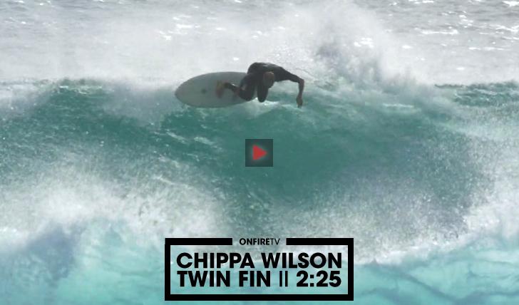 30990Chippa Wilson | Twin Fin || 2:25