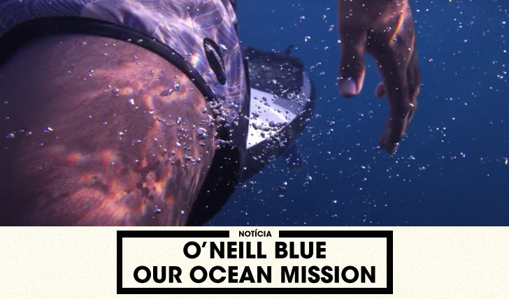 31064O'Neill Apresenta – O'Neill Blue | Our Ocean Mission