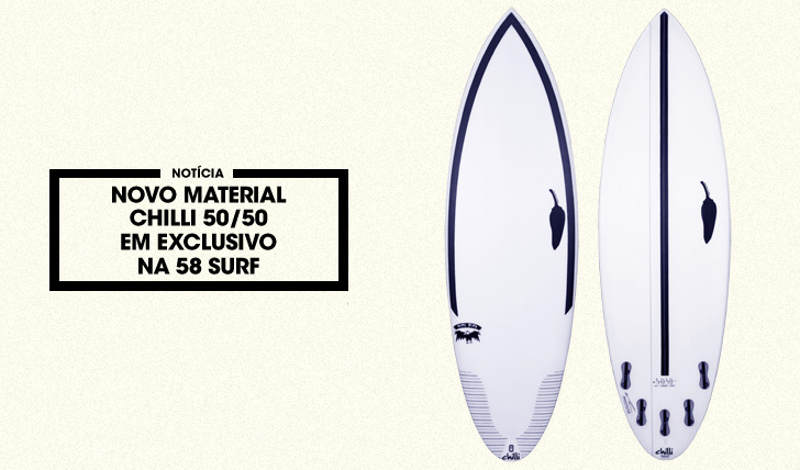 31640Novo material Chilli 50/50 em exclusivo na 58 Surf