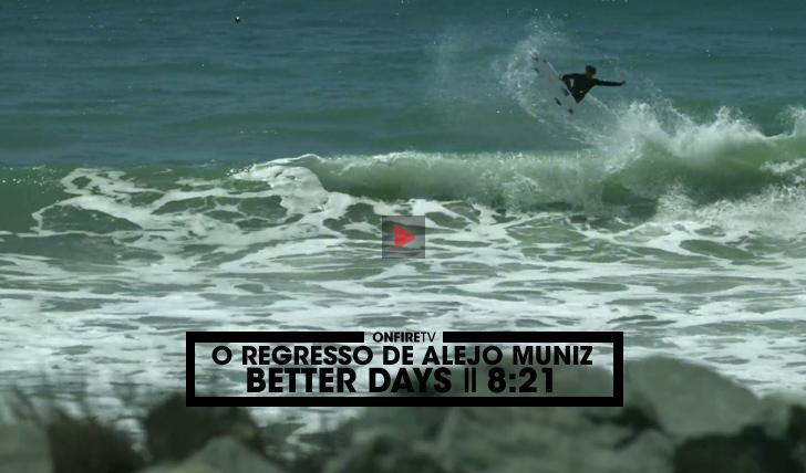 31659O regresso de Alejo Muniz | Better Days || 8:21