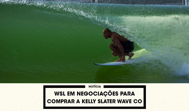 31589WSL em negociações para comprar a Kelly Slater Wave Company