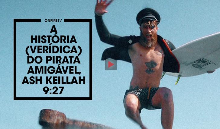31771A História (verídica) do Pirata Amigável, Ash Keillah || 9:27