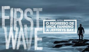 FIRST-WAVE-O-REGRESSO-DE-FANNING-A-JBAY