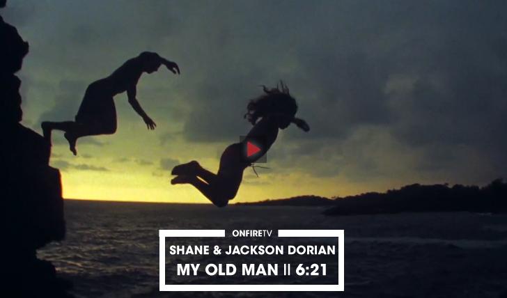 31872Shane & Jackson Dorian | My Old Man || 6:21