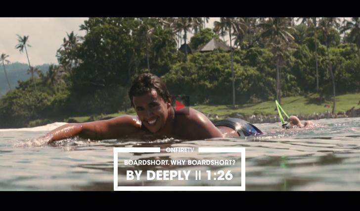 32234Boardshort. Why Boardshort? By Deeply || 1:26