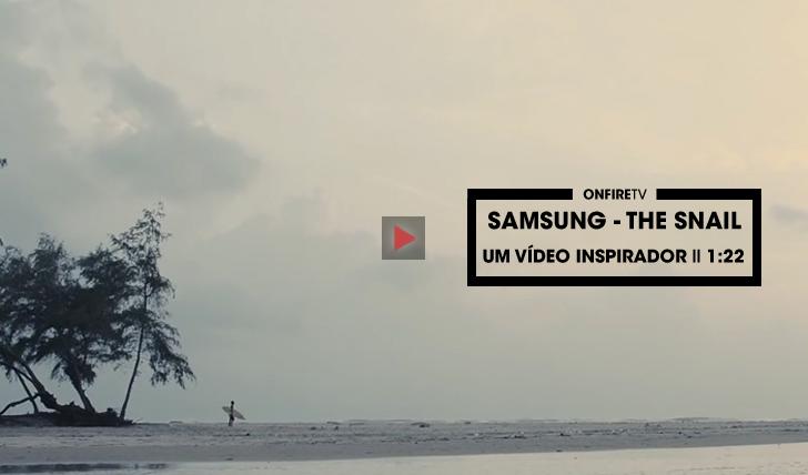 32432Samsung – The Snail | Um vídeo inspirador || 1:22