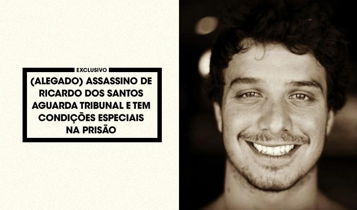 32403(Alegado) Assassino de Ricardo dos Santos com condições especiais na prisão