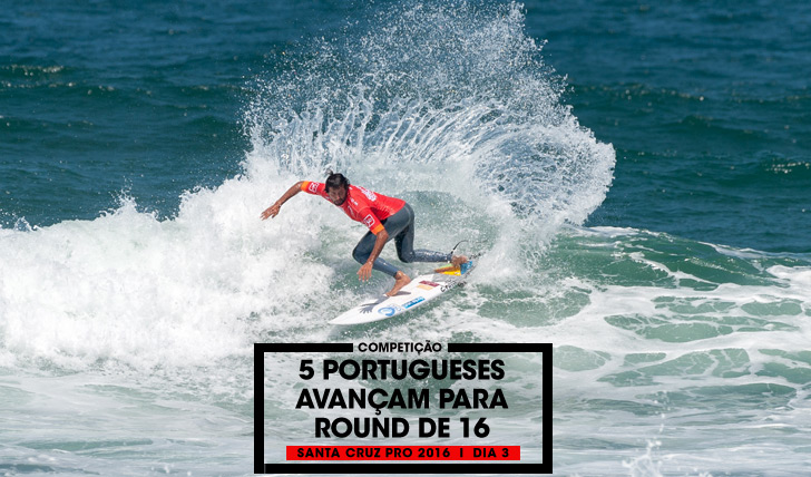 325485 portugueses no round de 16 do Santa Cruz Pro 2016 | Dia 3